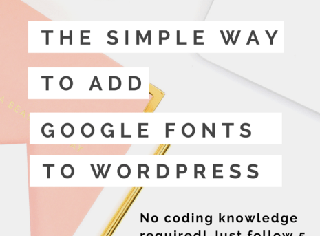 DYI: How to Add and Use Google Fonts on Your WordPress Blog