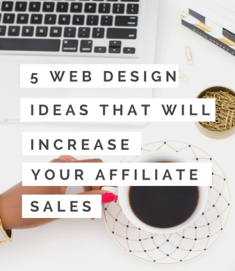 Ditch the square ad and increase your affiliate marketing sales revenue. These 5 eye-catching web design ideas will boost your passive income. | Read this blog post to find out how you can use these web design ideas on your blog or website to boost your affiliate marketing sales.