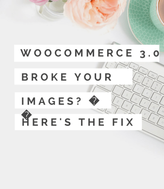 Updating to WooCommerce 3.0 broke your product images? Here's the code you need to add to your WordPress theme to make it work again.