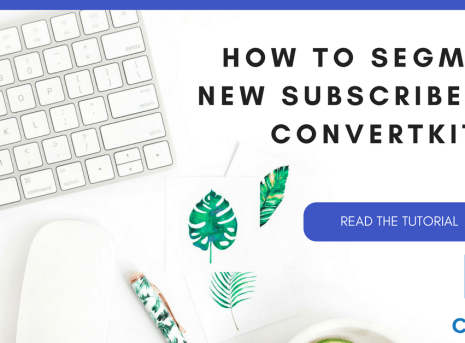 How to Segment New Subscribers in Your ConvertKit Emails