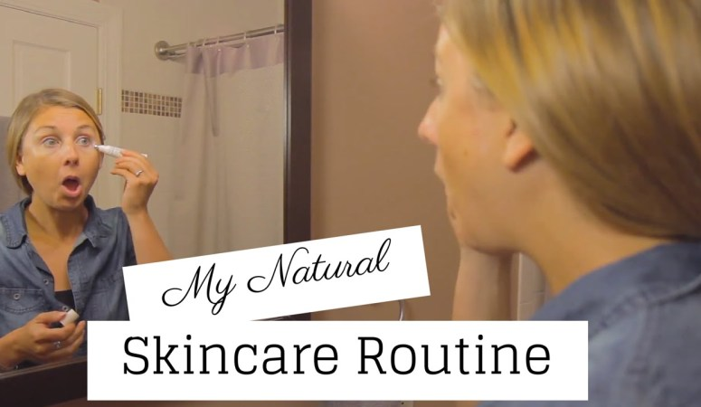 "My ""Natural"" Skincare Routine Video"