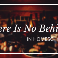 There Is No Behind in Homeschool