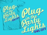 """""""Plug in the Party Lights"""" shirt design for Owl City"""