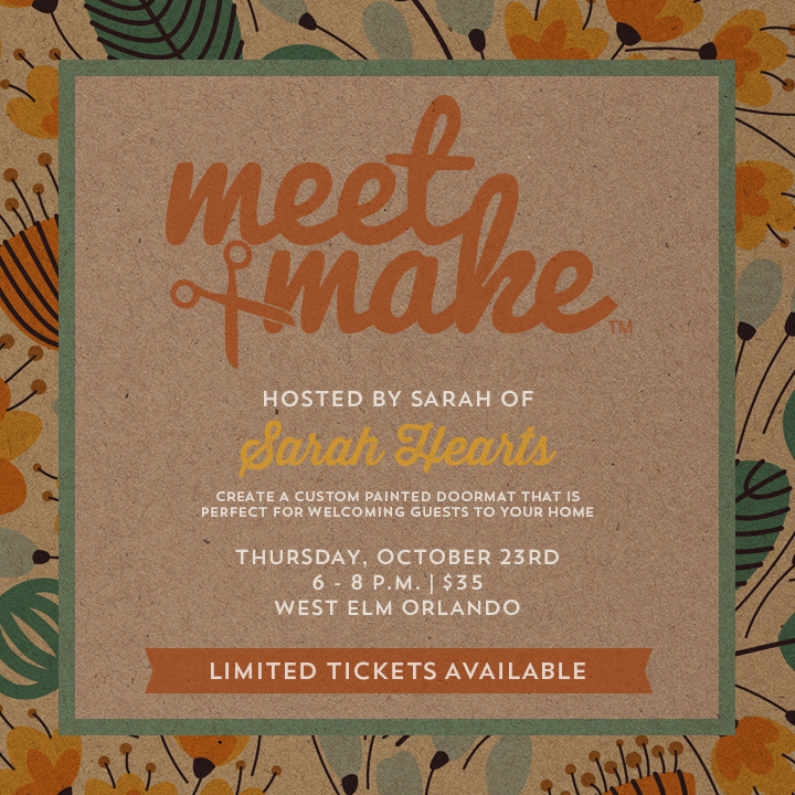 Come create a custom painted doormat that's perfect for decorating your home for fall at Meet + Make, a fall workshop hosted by Sarah Hearts at West Elm Orlando.