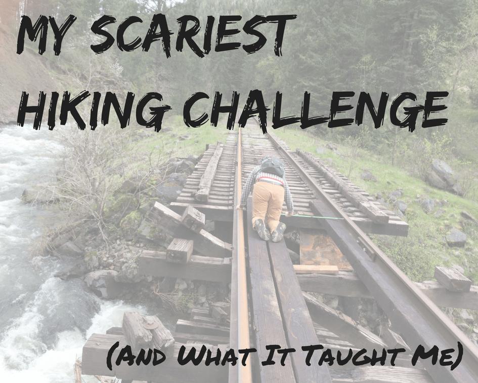 My Scariest Hiking Challenge & What It Taught Me