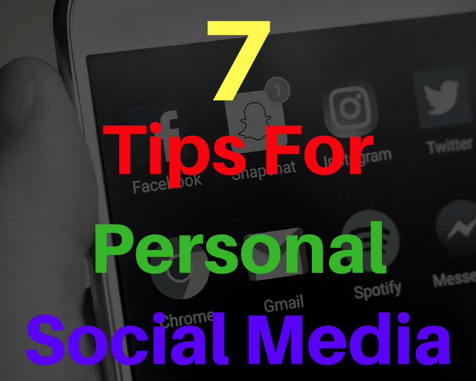 7 Tips For Personal Social Media Engagement