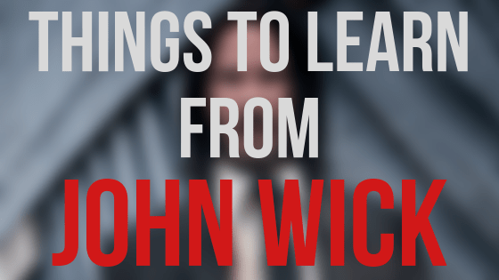 Exploring Life Through Action Films | John Wick [Spoilers]