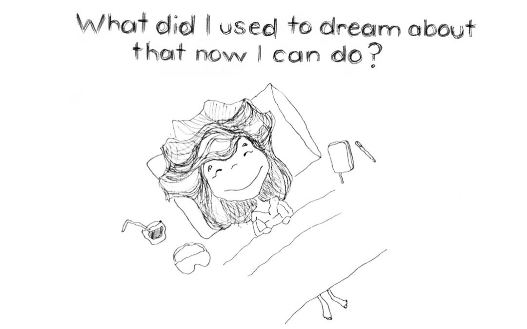 What did I used to Dream about that Now I can Do?