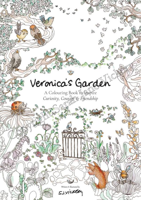 Veronica's Garden : A Colouring Book to inspire Curiosity, Creativity & Friendship by Sarah Jane Vickery