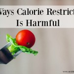 7 Ways Calorie Restriction Is Harmful
