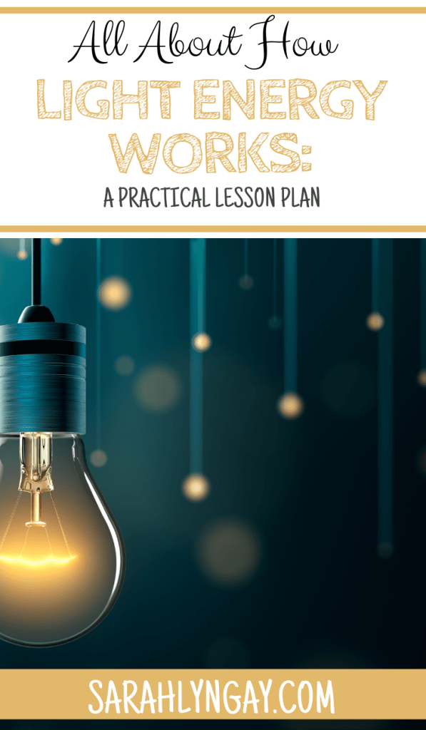 How Light Energy Works: A Practical Lesson Plan
