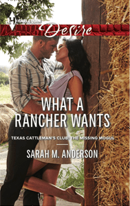 What a Rancher Wants by Sarah M. Anderson