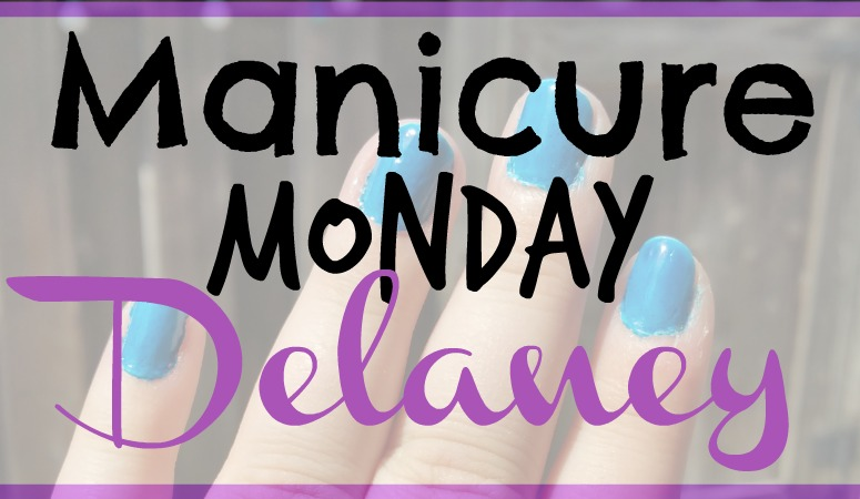 Manicure Monday: Delaney