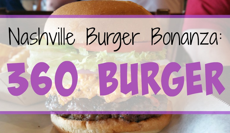 Nashville Burger Bonanza: 360 Burger