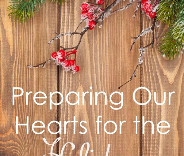Preparing My Heart for the Holidays – Worshipful Living