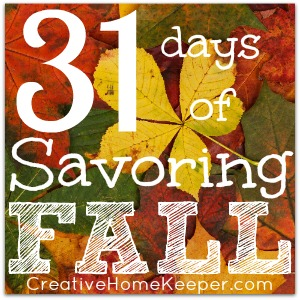 31 Days of Savoring Fall – Creative Home Keeper