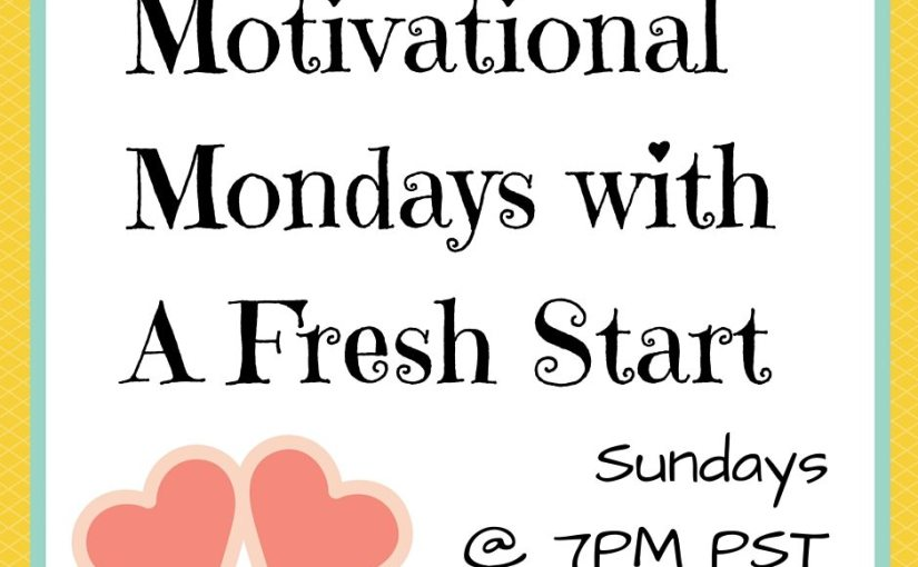 Motivational Monday Linkup #100 – A Fresh Start on a Budget