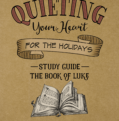 Quieting Your Heart For The Holidays : The Book of Luke / Time-Warp Wife |Reblogged