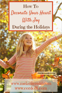Keeping Christ The Center Of Your Holidays-Decorate Your Heart With Joy