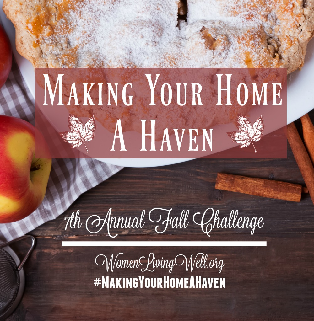 Making Your Home a Haven 7th Annual Fall Challenge – Women Living Well