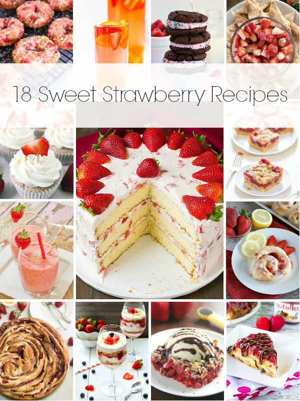 18 Sweet Strawberry Recipes - A Sweet Collection