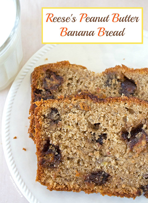 Reese's Peanut Butter Banana Bread