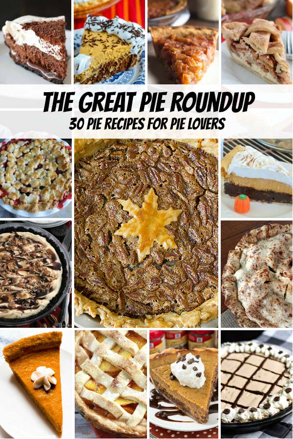 The Great Pie Roundup: 30 Pie Recipes for Pie Lovers - awesome pies from your favorite bloggers from around the inter-web!