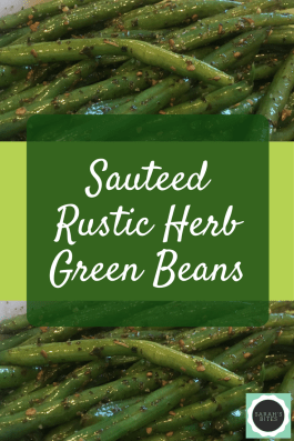 Rustic Herb Green Beans
