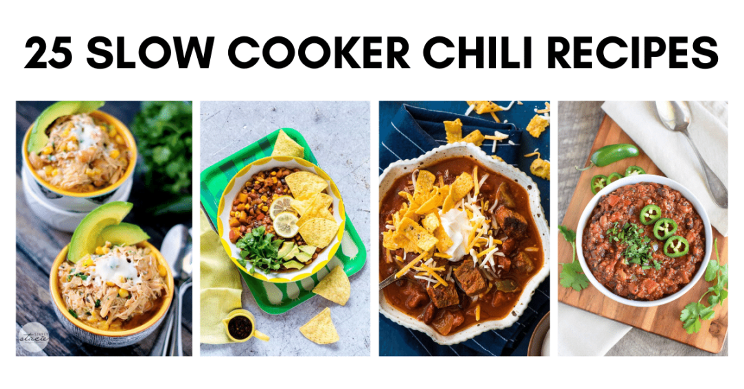 Collage of various bowls of chili with text that says 25 Slow Cooker Chili Recipes.