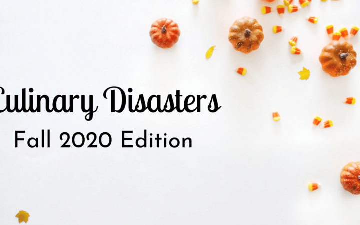 Text that says Culinary Disasters Fall 2020 Edition next to pumpkins and candy corn.