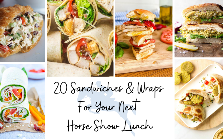 Collage of various sandwiches. Text over the image says 20 Sandwiches & Wraps For Your Next Horse Show Lunch. A drawing of a jumping horse is behind the text.