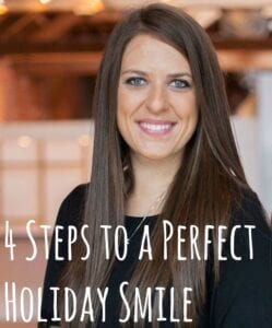 4 Steps to a Perfect Holiday Smile