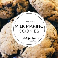IMPROVED! Milk Making Cookie Recipe