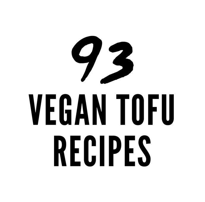 93 Vegan Tofu Recipes from Breakfast to Dessert