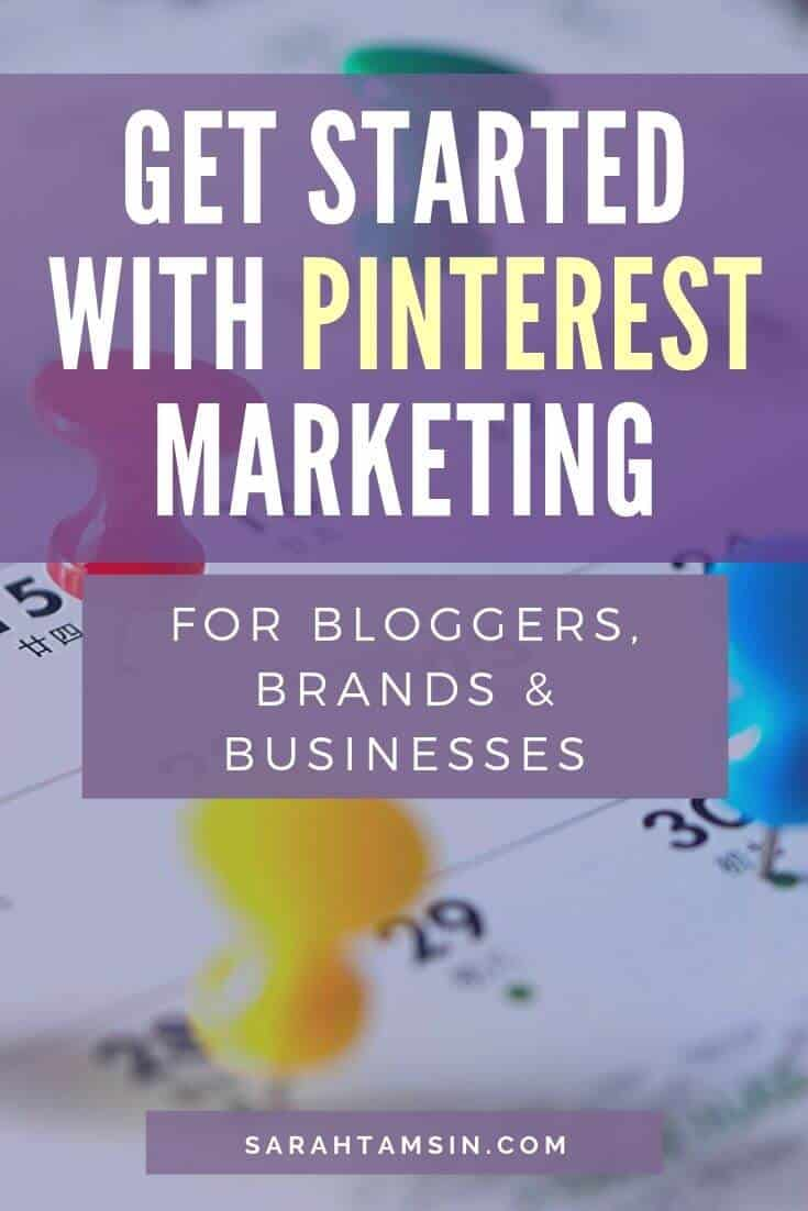 Get started with Pinterest Marketing for Bloggers Brands and Businesses