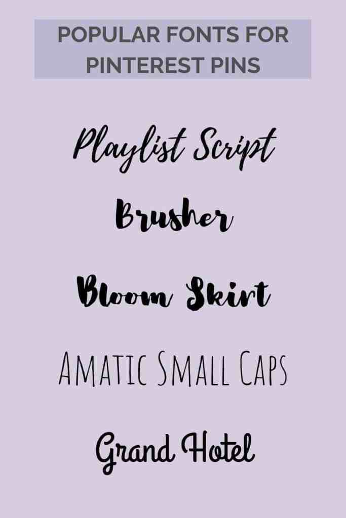 Popular fonts for Pinterest Pins: Playlist Script, Brusher, Bloom Skirt, Amatic Small Caps, Grand Hotel