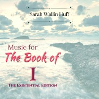 "Presenting… ""Music for The Book of I (The Existential Edition)""!"