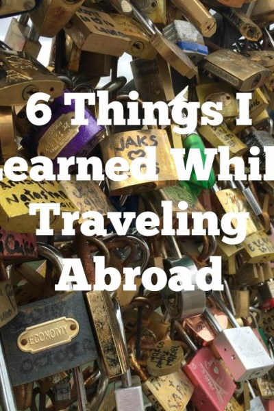 Things I Learned Traveling Abroad