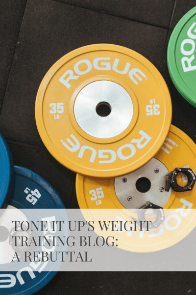 Tone It Up's Weight Training Blog: A Rebuttal