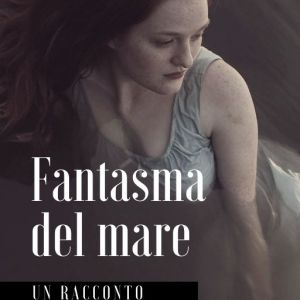 Fantasma del mare di Sarah Zama - Una storia di Milano negli anni Venti