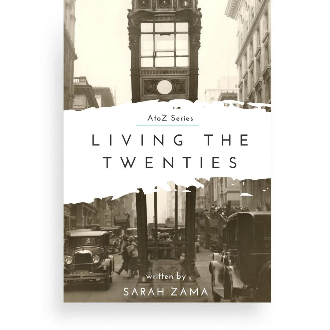 LIVING THE TWENTIES (Sarah Zama) This short book is meant to give an introduction to the 1920s with an eye to its relation to the 2020s