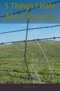Things I Hate About Running