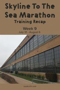 skyline to the sea marathon training recap week 9