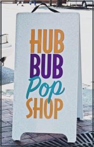 HUBBUB PopShop sign