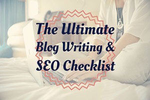 Blog Writing and SEO Checklist