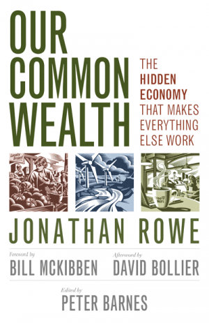 Our Common Wealth by Jonathan Rowe
