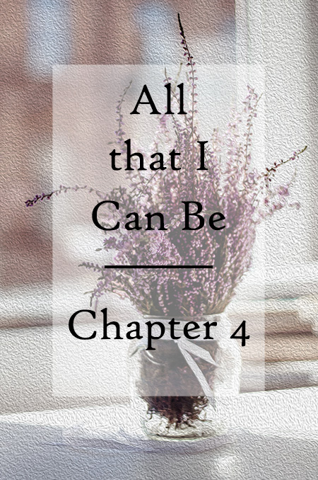 All that I Can Be - Chapter 4