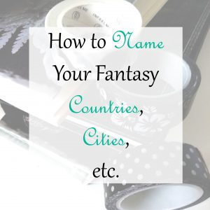 How to Write Your Book | Further reading: How to name your fantasy countries, cities, etc.