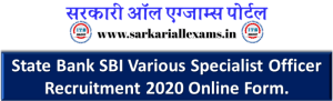 State Bank SBI Various Specialist Officer Recruitment 2020 Online Form