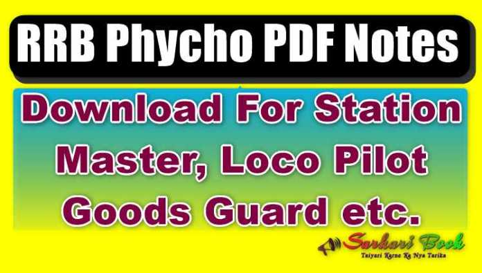 RRB Phycho PDF Notes For Station Master, Loco Pilot Goods Guard etc.